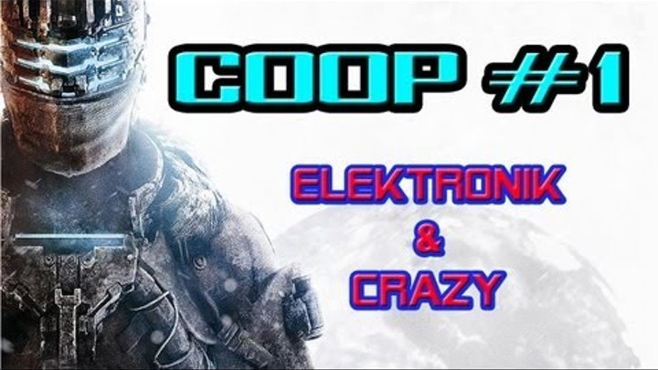 Dead Space 3 COOP #1 [ft. Crazy] - Ultra Settings, Radeon 7950