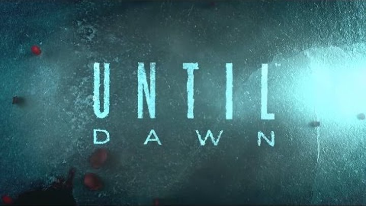 Until Dawn Дожить до рассвета Часть первая Пролог