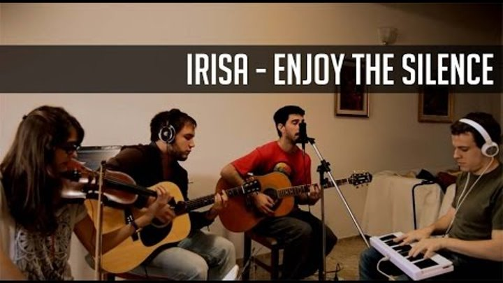 Enjoy the Silence - Depeche Mode (Acoustic cover by IRISA)