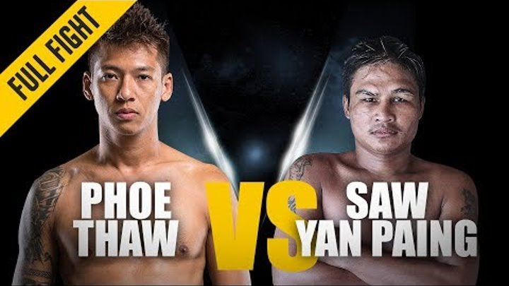 ONE: Full Fight | Phoe Thaw vs. Saw Yan Paing | A Star Is Born | October 2016