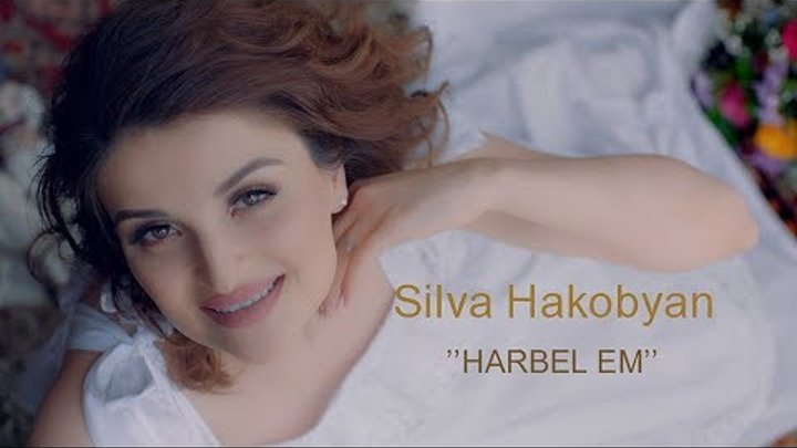 Silva Hakobyan-Harbel em (Official Music Video 4K- 2018)