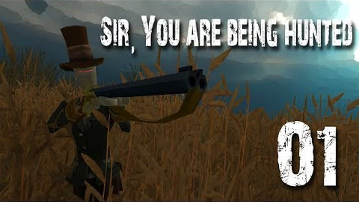 Sir, You are being hunted - #1 - Звуки со всех сторон